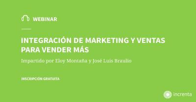 WEBINAR: Integración de marketing y ventas para vender más