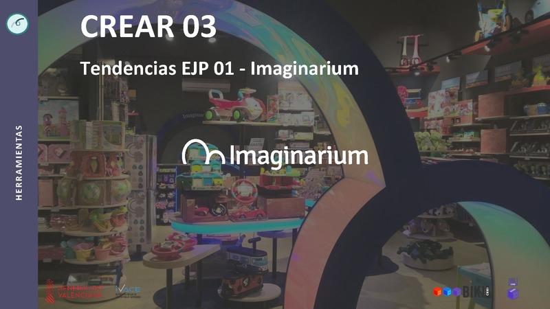 CREAR 03 Tendencias EJP 01 Imaginarium