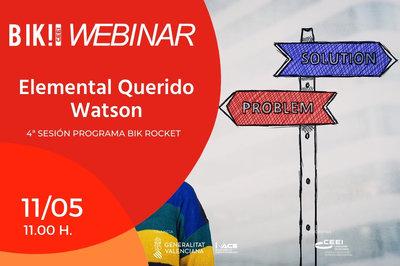 Presentación Webinar Bik Rocket:  Elemental Querido Watson